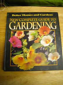 Better Homes & Gardens New Complete Guide to Gardening