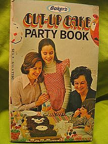 Baker's Cut-Up Cake Party Book