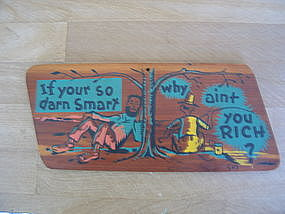 If Your so Darn Smart - Why Aint you Rich? Sign