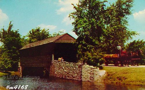 COVERED BRIDGE POSTCARD � COVERED BRIDGE, GREENFIELD VILLAGE, DEARBORN