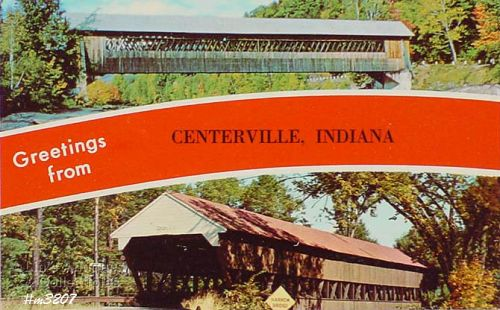 COVERED BRIDGE POSTCARD � COVERED BRIDGE, CENTERVILLE, INDIANA