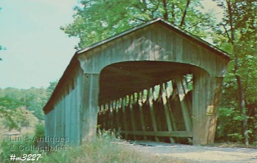 COVERED BRIDGE POSTCARD � COVERED BRIDGE, CARROLL COUNTY INDIANA