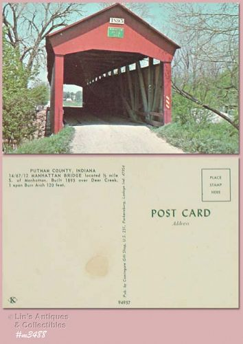 COVERED BRIDGE POSTCARD � MANHATTAN COVERED BRIDGE, PUTNAM CO, INDIANA