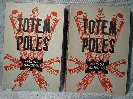 TOTEM POLES VOLUMES 1 and 2 by MARIUS BARBEAU Clautier 1950