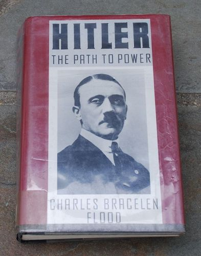 HITLER ~ The Path to Power ~ Charles Bracelen Flood ~ 1989 Book