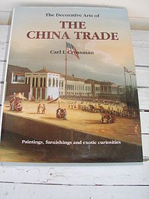 THE DECORATIVE ARTS OF THE CHINA TRADE