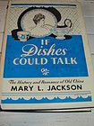 IF DISHES COULD TALK,MARY L. JACKSON