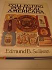 COLLECTING POLITICAL AMERICANA,E.B. SULLIVAN