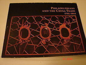PHILADELPHIA AND THE CHINA TRADE,1784-1844