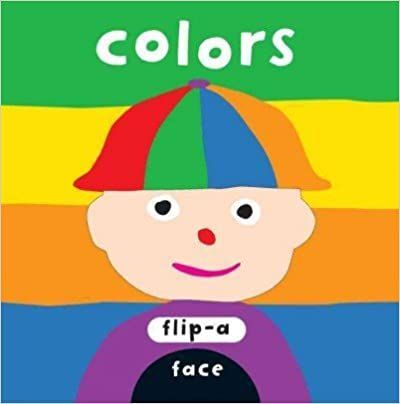 Flip-a-Face: Colors Child Play by Blue Apple Books