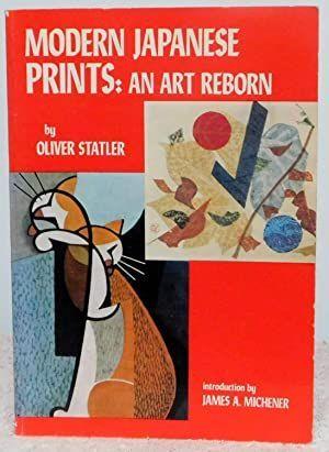 Modern Japanese Prints: An Art Reborn Oliver Statler; James Michener