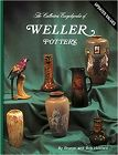 Collector's Encyclopedia of Weller Pottery by Sharon Huxford