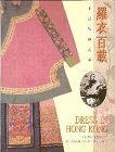 Dress in Hong Kong : A Century of Change and Customs Szeto, Naomi Yi