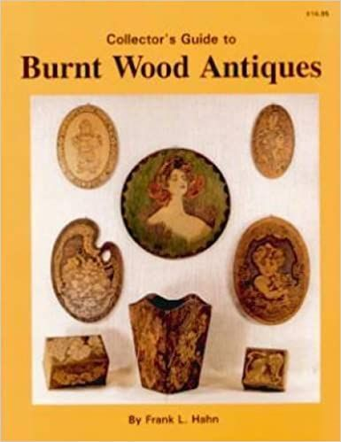 Collector's Guide to Burnt Wood Antiquesby Frank L. Hahn