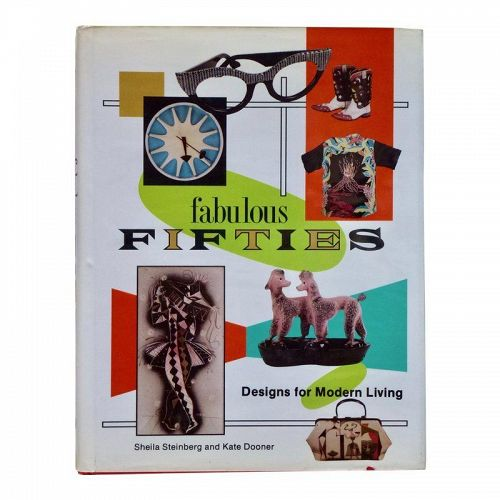 Fabulous Fifties: Designs for Modern Living by Sheila Steinberg
