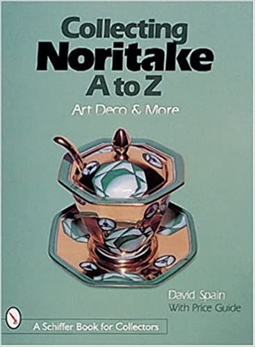 Collecting Noritake, A to Z: Art Deco & More by David Spain