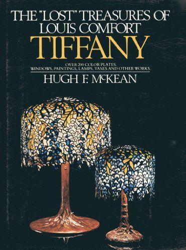 "The ""Lost"" Treasures of Louis Comfort Tiffany by Hugh F McKean"