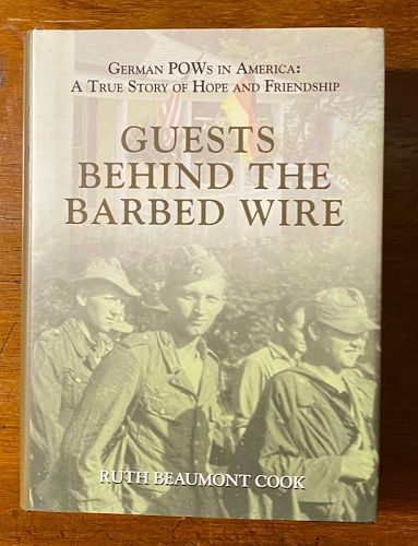 Guests Behind the Barbed Wire german Pow's In America
