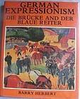 German Expressionism Die Brucke and Der Blaue Reiter 1983 B. Herbert