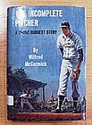 The Incomplete Pitcher by Wilfred McCormick 1st Edition