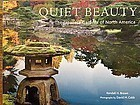 Quiet Beauty: Japanese Gardens by Kendall H. Brown