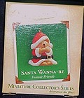 Hallmark miniature ornament Santa Wanna-Be MIB