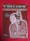 My Sugar is so refined, sheet music 1946