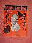 I'm thru with love, sheet music 1931