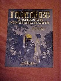 If You give your kisses to somebody else, sheet music