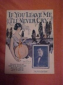 If you leave me I'll never cry, sheet music 1925