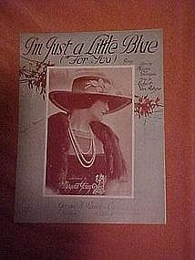 I'm just a little blue (for you), music 1922