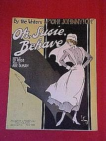 Oh, Susie Behave,by Ed Rose and Abe Olman 1918