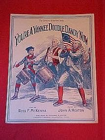 You're A Yankee Doodle Dandy Now. WWI music 1916