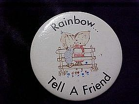 Betsy Clark Rainbow, Tell a friend, pin back button