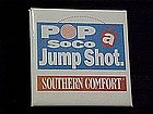 Pop a SoCo Jump Shot, Southern Comfort, pinback button