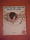 When you play with the heart of a girl, music 1917