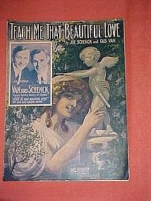 Teach me that beautiful love. music 1912