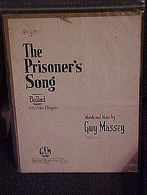 The Prisoner's Song, a ballad by Guy Massey 1924