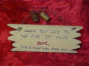 Craft sign, When you get to the end of your rope.......