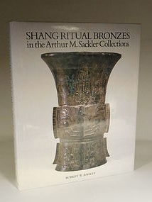 Shang Ritual Bronzes in the Arthur M. Sackler Collections, Bagley