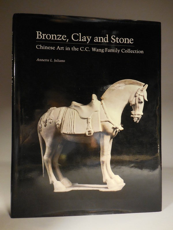 Bronze, Clay and Stone, Chinese Art in the C.C. Wang Family Collection