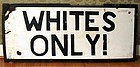 VRare Substantial Black Americana SEGREGATION Sign WHITES ONLY