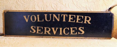 Fabulous Patina C1920s Hospital VOLUNTEER SERVICES Hanging Sign