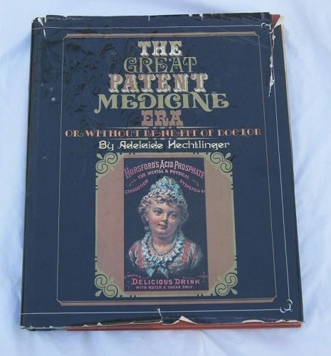 The Great Patent Medicine Era Reference Book Hechtlinger
