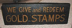 "1920s ""We Give and Redeem Gold Stamps� Wooden Store Display Sign"