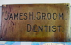 "Wonderful 19thC Brass DENTIST Sign ""James H. Groom"""
