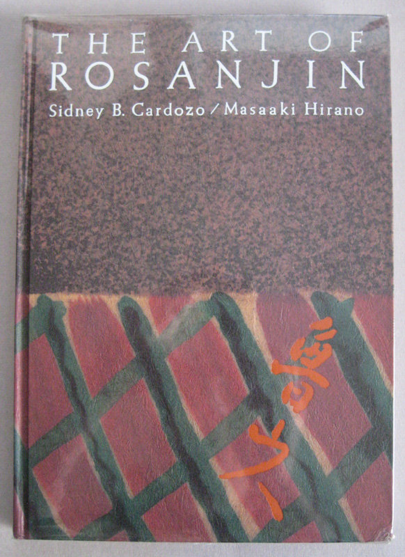 The Art of Rosanjin by Sidney Cardozo & Masaaki Hirano
