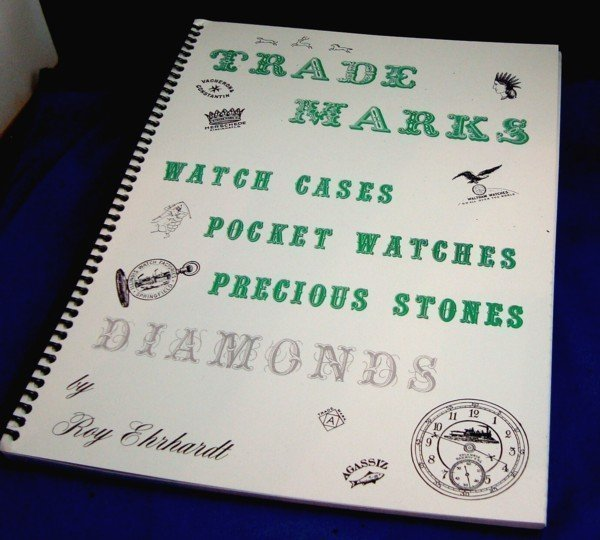 TRADE MARKS Watch Cases, Pocket Watches, Diamonds.  Book