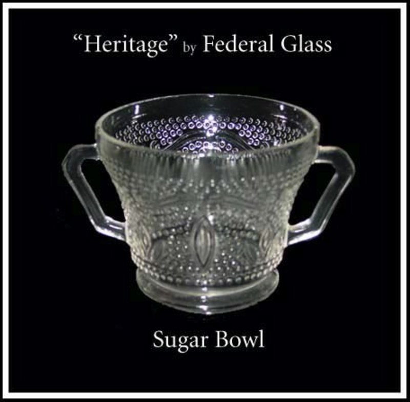 Federal Glass ~ Heritage ~ Sugar Bowl Only