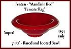 Fenton 1934-Mandarin Red-Tomato Slag Rolled Ftd Bowl